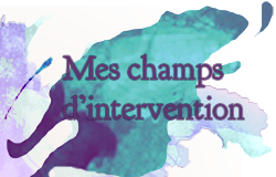 Mes champs d'intervention